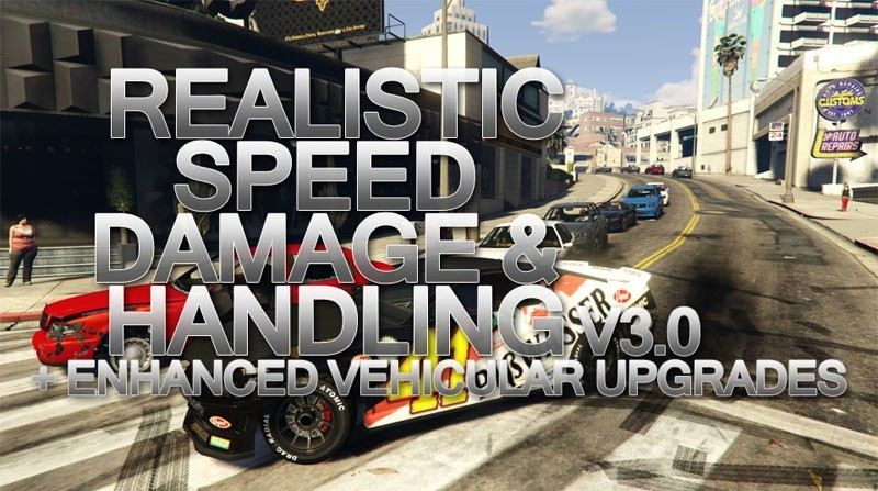 Realistic Speed, Damage & Handling + Enhanced Vehicular Upgrades