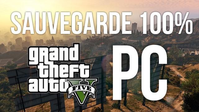 Sauvegarde 100% GTA 5 PC